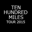 Ten Hundred Miles Tour 2015