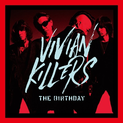 【先行抽選】The Birthday 『VIVIAN KILLERS TOUR 2019』