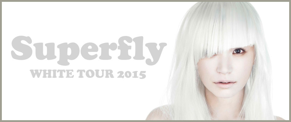 Superfly WHITE TOUR 2015