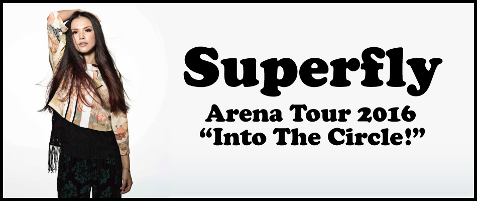 Superfly Arena Tour 2016 Into The Circle!